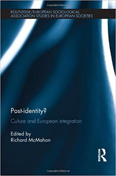 Post-identity? : culture and European integration / edited by Richard McMahon