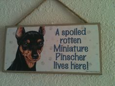 I have this sign (but my Diego is not spoiled - yeah right)