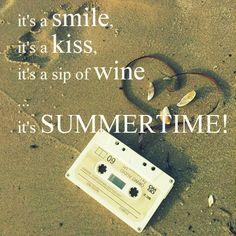 it's a smile, it's a kiss, it's a sip of wine … it's summertime! #lyrics