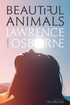 Beautiful Animals by Lawrence Osborne - Taking in a stranger who is suffering from exposure during a white-hot summer on the Greek island of Hydra, the daughter of a wealthy art collector and her friend, an American vacationer, discover the man's story before their act of altruism takes a dangerous turn that exposes their true loyalties. Recommended by: Jean Simpson, Readers' Services Librarian.