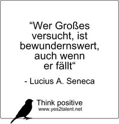 Wer #Großes versucht, ist #bewundernswert, auch wenn er fällt. - #Lucius #Seneca   #zitat #luciusseneca #nevergiveup #karriere #career #job #beruf #leben #lebensweisheit #motivation #inspiration #inspired #live #life #laugh #love #move #worklife #worklifebalance #philosophie #think #positive #thinkpositive #yes #yes2talent #yes2career