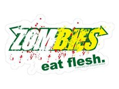 Zombies eat flesh. (Bumper Sticker) by Big Cat Sticker Shack, http://www.amazon.com/dp/B006QZZ1HK/ref=cm_sw_r_pi_dp_uzfzqb07C5BF5