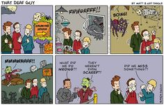 Haha Jeremy doesn't understand why I think Haunted Houses are so scary!!! That Deaf Guy Comics
