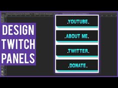 How To Make Panels/Buttons For Your Twitch Stream | Basic Guide - YouTube