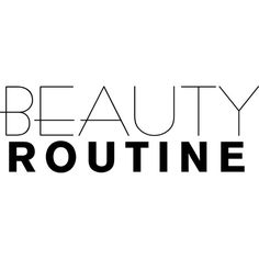 Beauty Routine text ❤ liked on Polyvore featuring text, quotes, words, backgrounds, filler, headline, phrase and saying