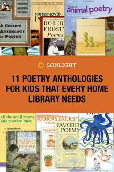 11 Poetry Anthologies for Kids That Every Home Library Needs - Sonlight Homeschooling Blog