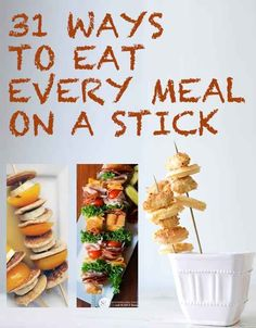 I love these... totally tried some out... Great inspiriation :) 31 Foods On A Stick That Are Borderline Genius