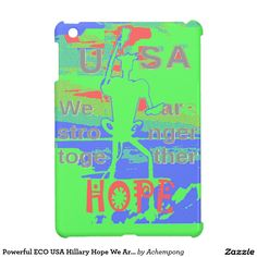 Powerful ECO USA Hillary Hope We Are Stronger Together #Stronger #together #USA #Hillary #4 #President #American #Peace #Hope #Love #StrongerTogether #Electronics & #Gadgets