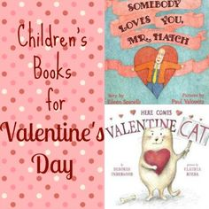 Check out these Children's Books for Valentine's Day. Somebody Loves You Mr. Hatch and Here Comes Valentine Cat are sure to help you and your kiddos enjoy the holiday with reading - Nurture Her Nature