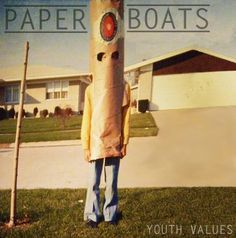 Paperboats - Youth Values - 2012 http://paperboats.bandcamp.com/