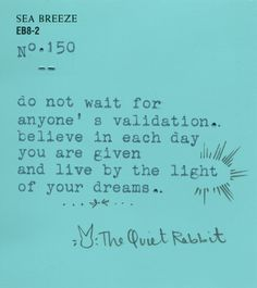 no.150 - live by the light of your dreams.