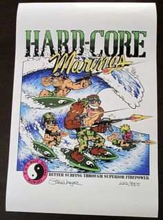 """T&C Surf Designs """"Hardcore Marines"""" Poster by Steve Nazar Retro Surf, Vintage Surf, Town And Country Surf, Wave City, Surf Design, Surfing Pictures, What To Draw, Skate Surf, Surf Art"""