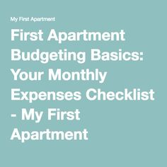 First Apartment Budgeting Basics: Your Monthly Expenses Checklist - My First Apartment