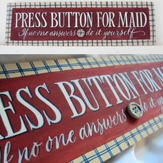 """I'd like this in our house...  """"Press button for maid, if no one answers, do it yourself"""""""