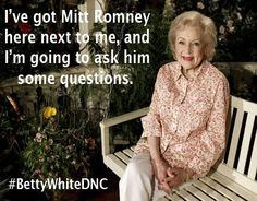 If you are interested in supporting the idea of Betty White interviewing Mitt Romney sign the Facebook petition here http://www.change.org/petitions/facebook-bring-betty-white-to-the-democratic-national-convention.  Betty is just so nice isn't she?