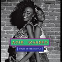 House of Melancholy - Acid Washed (Record Makers)