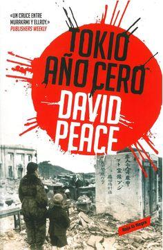 Tokio año cero / David Peace