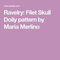 Ravelry: Filet Skull Doily pattern by Maria Merlino