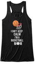 Discover I Can't Keep Calm I'm A Basketball Mom T T-Shirt, a custom product made just for you by Teespring. With world-class production and customer support, your satisfaction is guaranteed. - I Can't Keep Calm I'm A basketball mom shirt,...