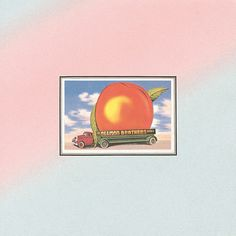 """#88. """"Eat A Peach""""  ***  The Allman Brothers Band  (1972)"""