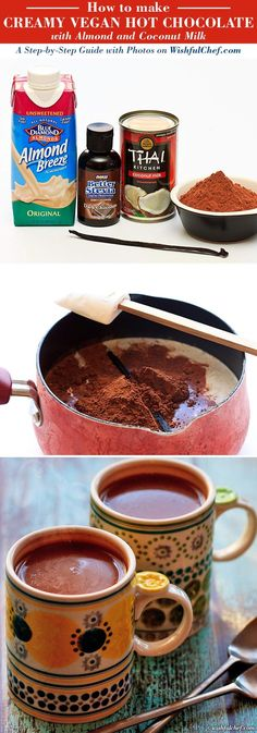 A Step-by-Step Guide: Creamy Vegan Hot Chocolate with Almond and Coconut Milk // http://wishfulchef.com