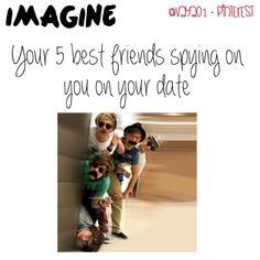 Correction it would be four best friends because i would be dating one of them