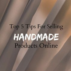Top 5 Tips For Selling Handmade Products Online via Bespoke Magazine