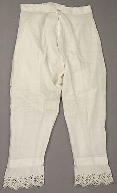 Pantalets - ca 1830; American; linen/cotton.  metmuseum.org  Accession Number 1977.91.4