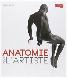 Amazon.fr - Anatomie pour l'artiste NP - Sarah Simblet, John Davis - Livres