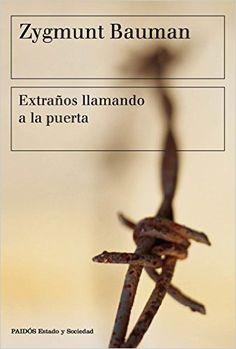 Extraños llamando a la puerta / Zygmunt Bauman ; Traducción de Albino Santos Mosquera.