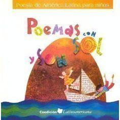 Poemas Con Sol y Son: Poesia de America Latina Para Ninos / Poems with Sun and Song (Spanish Edition) by Mabel Morvillo, http://www.amazon.com/dp/9968150878/ref=cm_sw_r_pi_dp_fU13qb0KR5QH8
