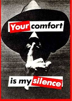 """Your comfort is my Silence, 1981 // by Barbara Kruger. Conceptual artist and collagist. Known for her black/white/red propaganda posters, as well as her use of """"We"""" """"You"""" """"I"""" etc, to create a stronger message. Protest Kunst, Protest Art, Protest Signs, Jenny Holzer, Barbara Kruger Art, Art Conceptual, Pop Art, My Silence, Literary Criticism"""