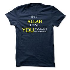 ALLAH -ITS A ALLAH THING ! YOU WOULDNT UNDERSTAND - #shirt outfit #funny hoodie. WANT => https://www.sunfrog.com/Valentines/ALLAH-ITS-A-ALLAH-THING-YOU-WOULDNT-UNDERSTAND.html?68278