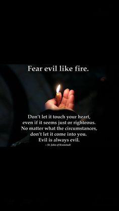 Fear Evil.     Follow Christ.   #orthodoxy
