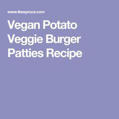 Vegan Potato Veggie Burger Patties Recipe