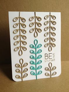 """from Lisa A. - """"I made this this card with a new die from the Simon Says Stamp Summer Collection  called Leaf Column Outline die and a new set of sentiments called Be Sentiments."""""""