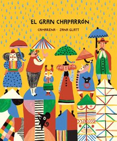 El gran chaparrón on Behance. Children's book covers Circus Illustration, Character Illustration, Graphic Design Illustration, Book Cover Art, Book Cover Design, Book Art, Book Covers, Kids Graphic Design, Buch Design