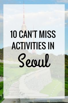 10 Activities You Can't Miss in Seoul including where to buy the perfect souvenir, getting naked with strangers, and visiting North Korea.