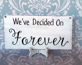 Engagement Sign/Wedding Signs/Photography Prop-We've Decided on Forever!-Your Choice of Colors- Ships Quickly