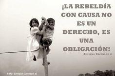 La rebeldía con causa no solo es un derecho, es una obligación ...