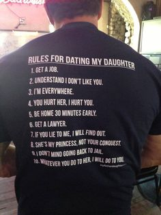 Funny pictures about Something to keep in mind before dating my daughter. Oh, and cool pics about Something to keep in mind before dating my daughter. Also, Something to keep in mind before dating my daughter. You Lied To Me, Lie To Me, Dating My Daughter, To My Daughter, Daughters Boyfriend, Boyfriend Rules, Father Daughter Shirts, Boyfriend Messages, Boyfriend Stuff