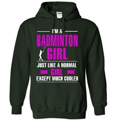 Badminton Girl Is Cooler http://www.sunfrogshirts.com/LifeStyle/Badminton-girl-is-cooler-7641-Forest-13424768-Hoodie.html?13363