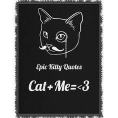 Cat+Me=<3 Black and White Cat Quote Woven Throw Blanket 60x80 inches by Epic Kitty Quotes