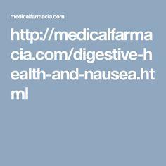 http://medicalfarmacia.com/digestive-health-and-nausea.html
