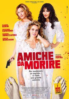 Amiche da Morire - Un film di Giorgia Farina. Con Claudia Gerini, Cristiana Capotondi, Marina Confalone, Sabrina Impacciatore,
