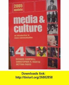 Meida  Culture 2005 Update Richard Campbell, Christopher R. Martin, Bettina Fabos ,   ,  , ASIN: B001I11B0S , tutorials , pdf , ebook , torrent , downloads , rapidshare , filesonic , hotfile , megaupload , fileserve