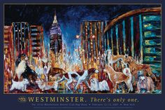Westminster Dog Show poster Westminster Dog Show, Recorded Books, Dog Art, Cubs, Puppy Love, Puppies, History, Artist, Poster