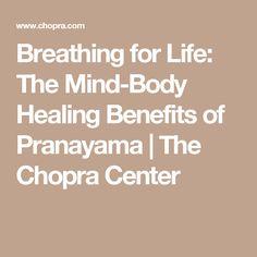 Breathing for Life: The Mind-Body Healing Benefits of Pranayama | The Chopra Center