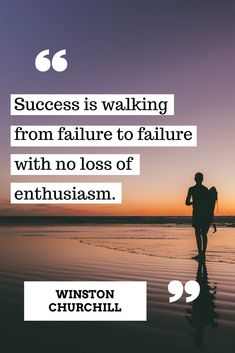 Success is walking from failure to failure #motivationalquotes