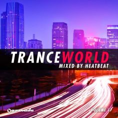 Pre-order: Heatbeat – Trance World, Vol. Armada Music, Chow Mein, Armin, Trance, Dance Music, Cry, Legends, Roses, Essentials